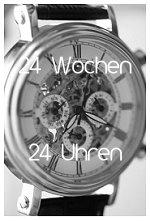 24 Wochen – 24 Uhren